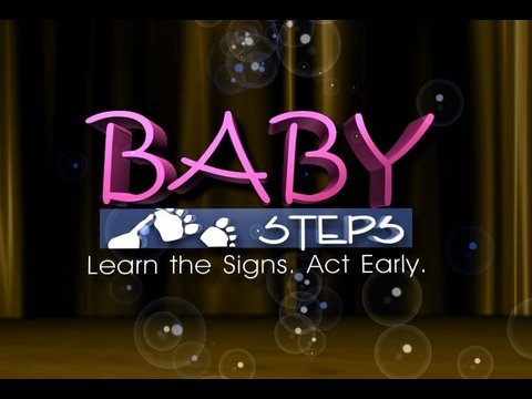 Baby Steps: Learn the Signs, Act Early