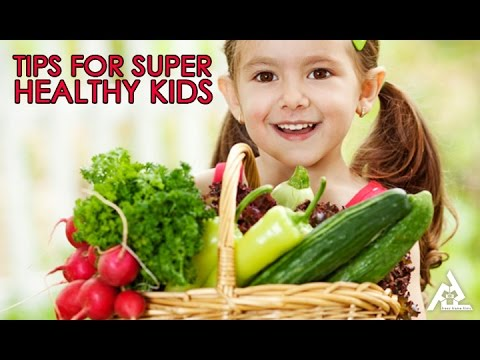 Tips For Super Healthy Kids